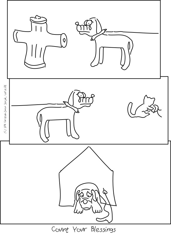 Panel 1: Chaindog looks sadly at a fire hydrant too far away for him to reach. -- Panel 2: Chaindog looks sadly at a cat playing with something round, being too far away to reach. -- Panel 3: Dog lies sadly in his doghouse -- Subtext: Count Your Blessings.