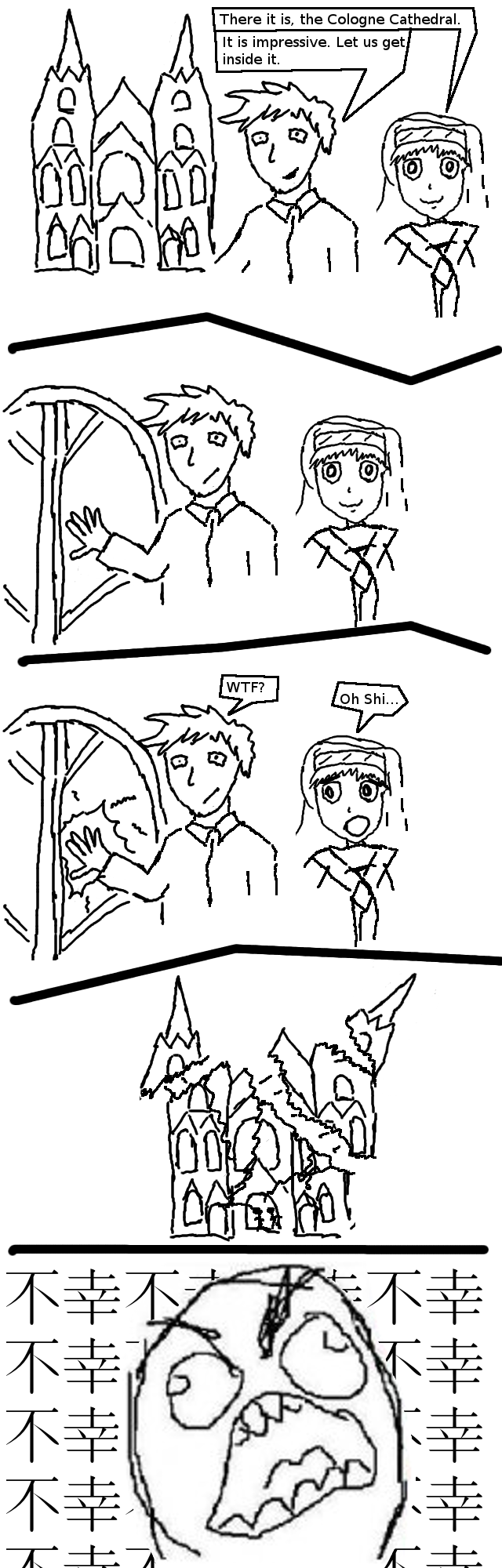 "This comic is a fan-art for the ""To Aru Majutsu no Index"" anime. -- Panel 1: Touma and Index are standing in front of the Cologne Cathedral. Index: ""There it is, the Cologne Cathedral."" Touma: ""It is impressive. Let us get inside it."" -- Panel 2-3: Touma touches its door, the door begins to crack. Touma: ""WTF?"" Index: ""Oh Shi..."". -- Panel 4: The Cologne Cathedral breaks into parts. -- Panel 5: A rageface in front of a background of many ""Fukoda""-Symbols. ---- guvf vf n ersrerapr gb gur svefg rcvfbqr jurer vaqrk jrnef n zbovyr puhepu naq nf gbhzn gbhpurf vg vg vf qrfgeblrq"