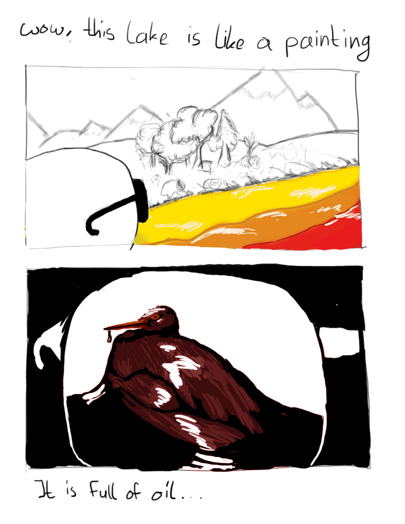 "Panel 1: A person looks at a landscape with a lake and some trees. The person sais ""This lake is like a painting"" -- Panel 2: A bird is shown, covered with black goo. The person sais ""It is full of oil"""
